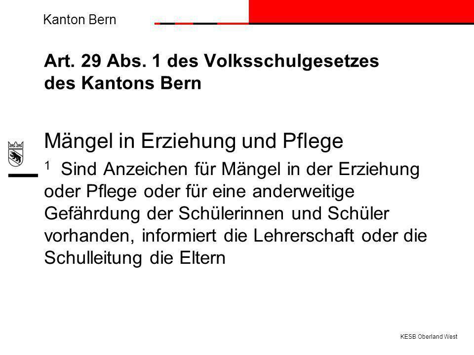 Art. 29 Abs. 1 des Volksschulgesetzes des Kantons Bern