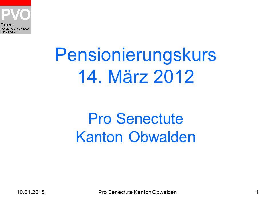 Pensionierungskurs 14. März 2012 Pro Senectute Kanton Obwalden