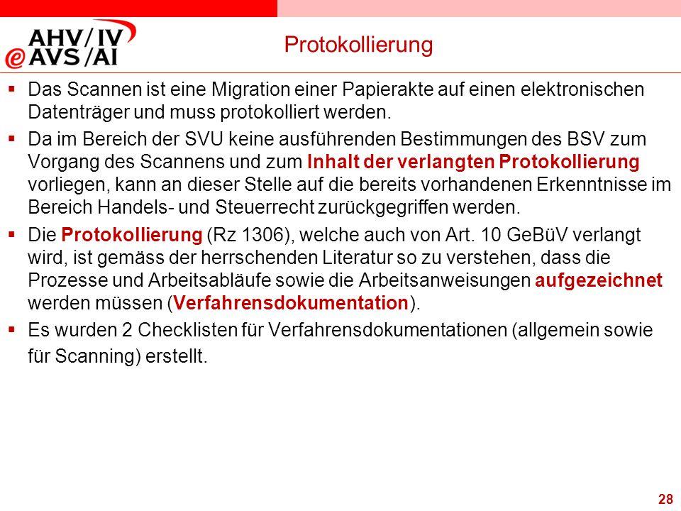 Protokollierung Das Scannen ist eine Migration einer Papierakte auf einen elektronischen Datenträger und muss protokolliert werden.