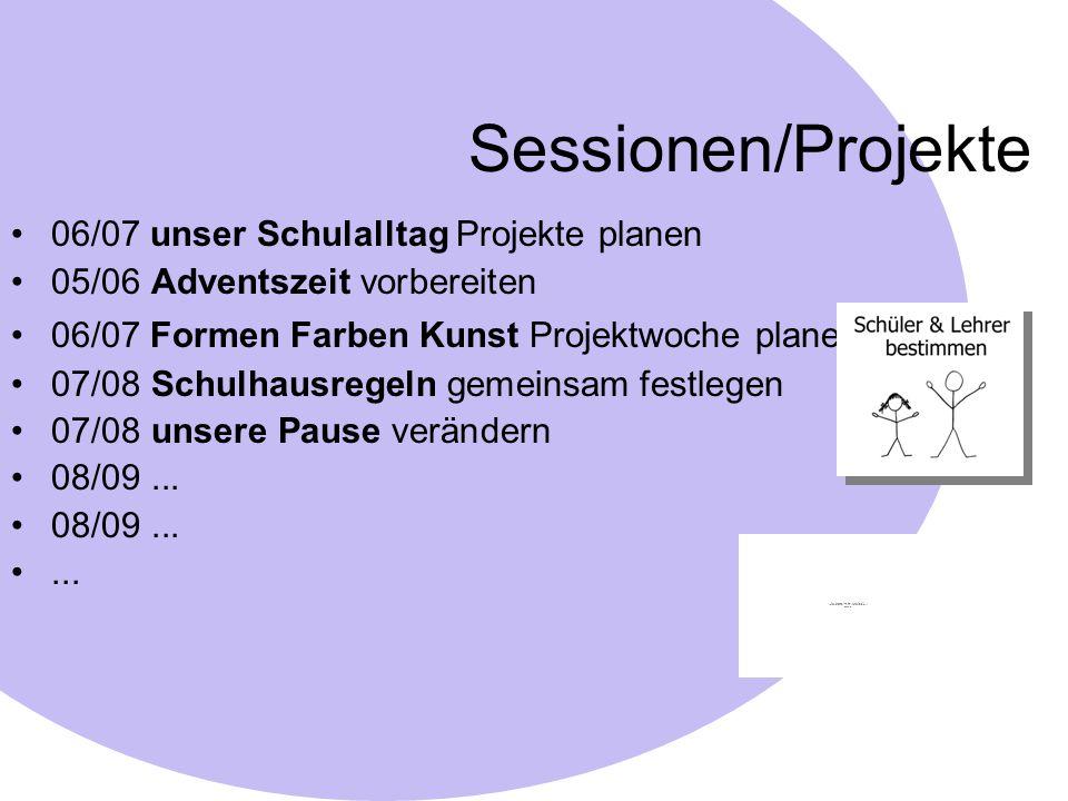 Sessionen/Projekte 06/07 unser Schulalltag Projekte planen