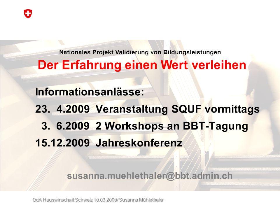 Informationsanlässe: 23. 4.2009 Veranstaltung SQUF vormittags