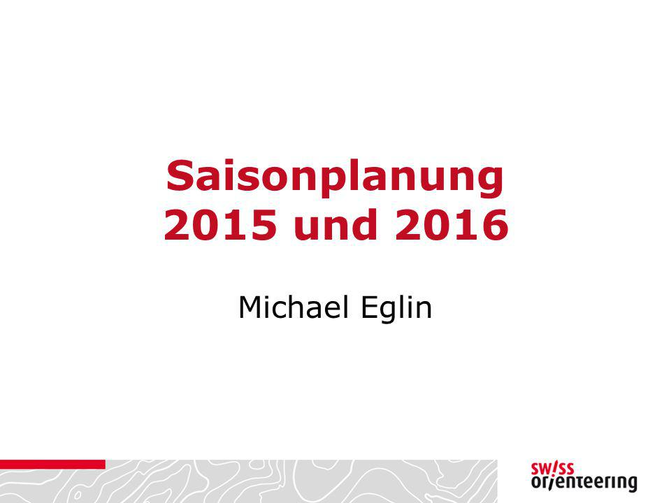 Saisonplanung 2015 und 2016 Michael Eglin