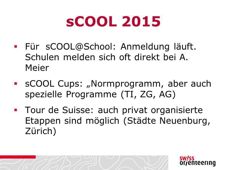 sCOOL 2015 Für sCOOL@School: Anmeldung läuft. Schulen melden sich oft direkt bei A. Meier.