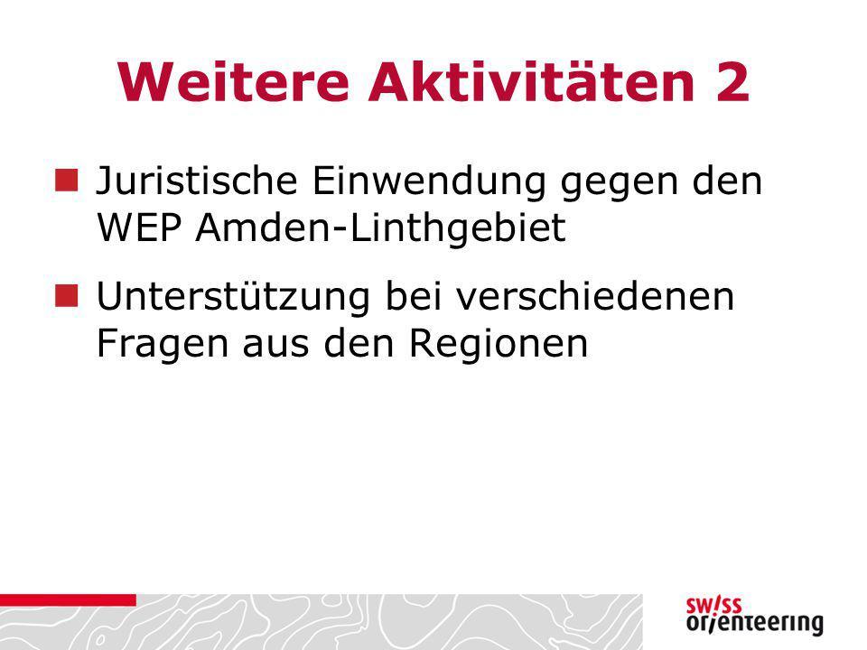 Weitere Aktivitäten 2 Juristische Einwendung gegen den WEP Amden-Linthgebiet.