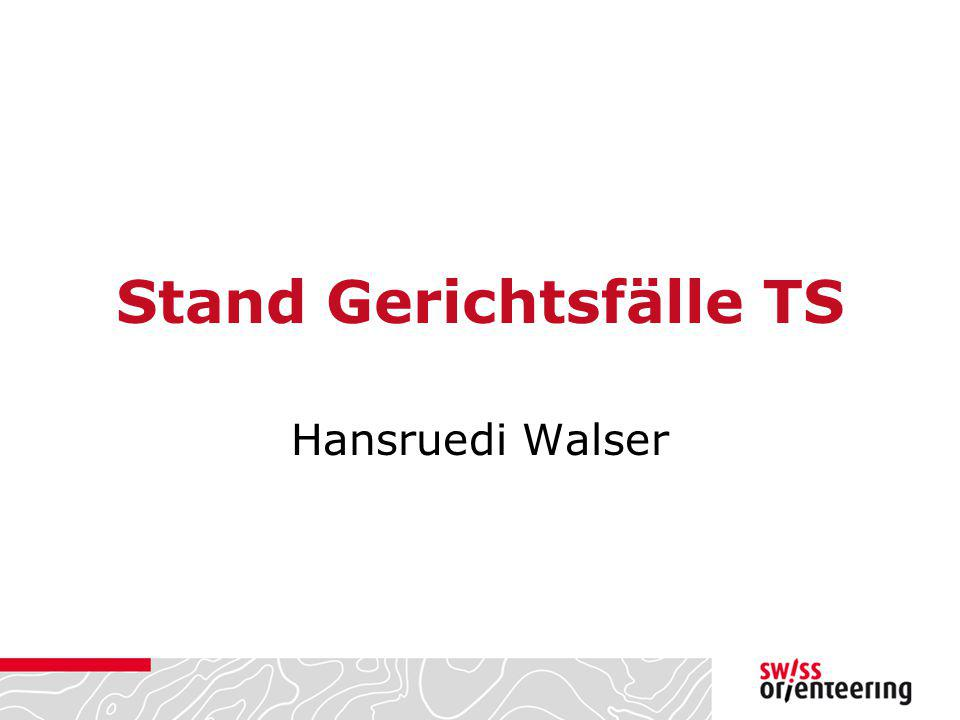 Stand Gerichtsfälle TS