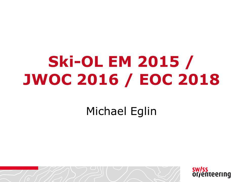 Ski-OL EM 2015 / JWOC 2016 / EOC 2018 Michael Eglin