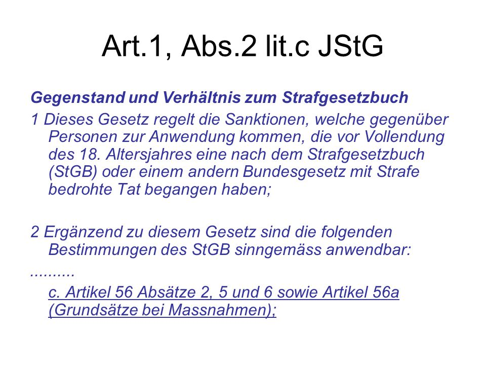 Art.1, Abs.2 lit.c JStG Gegenstand und Verhältnis zum Strafgesetzbuch