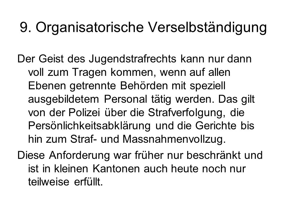 9. Organisatorische Verselbständigung
