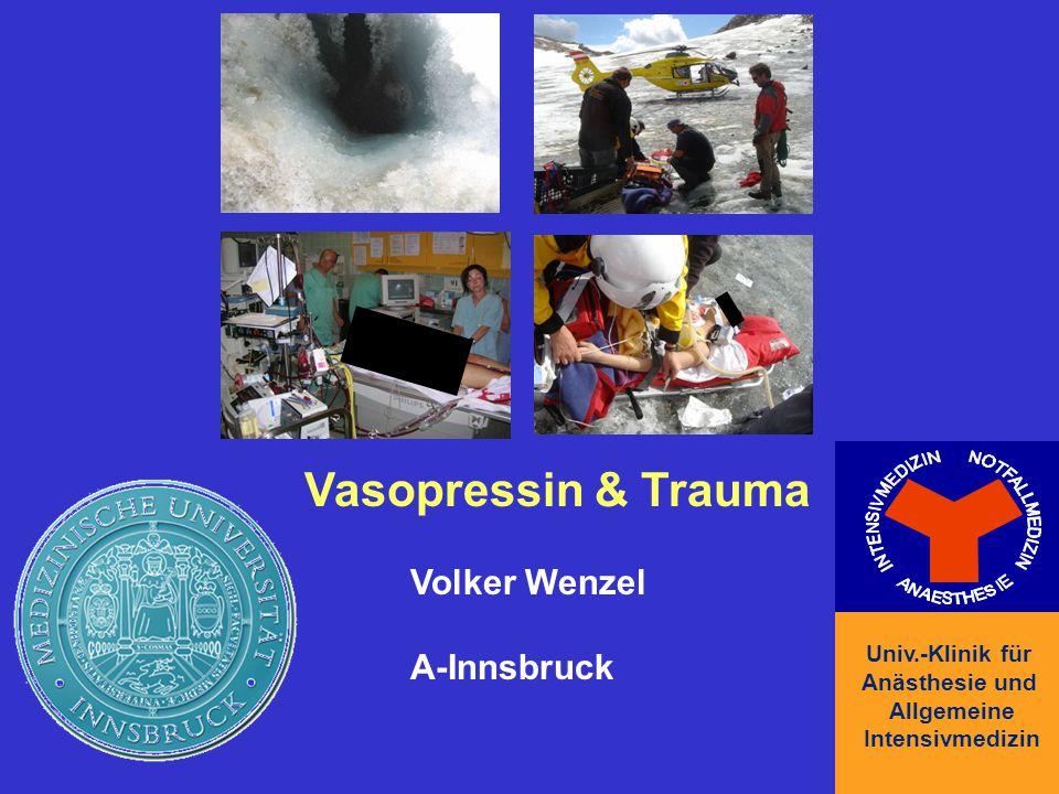 Vasopressin & Trauma Volker Wenzel A-Innsbruck Univ.-Klinik für