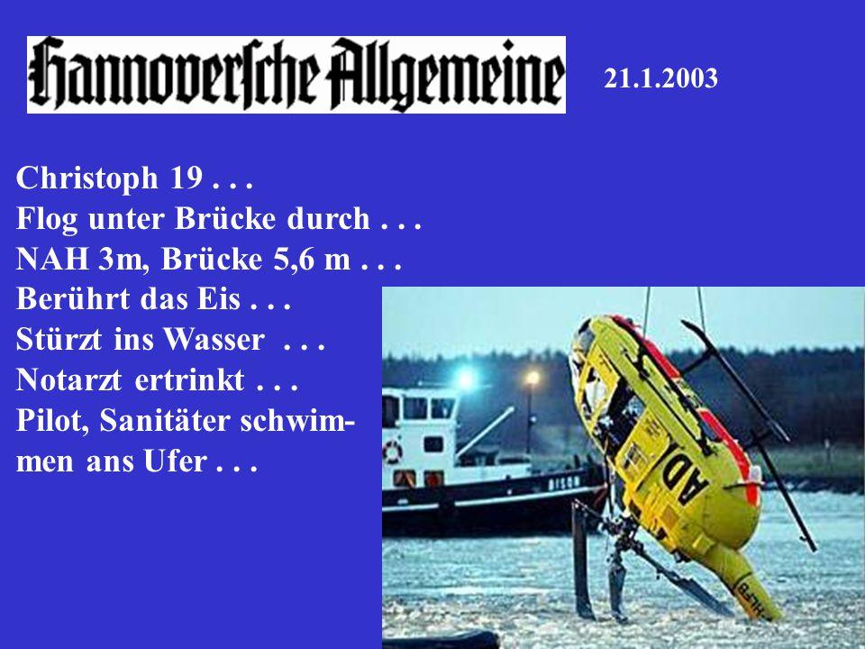 21.1.2003 Christoph 19 . . . Flog unter Brücke durch . . .