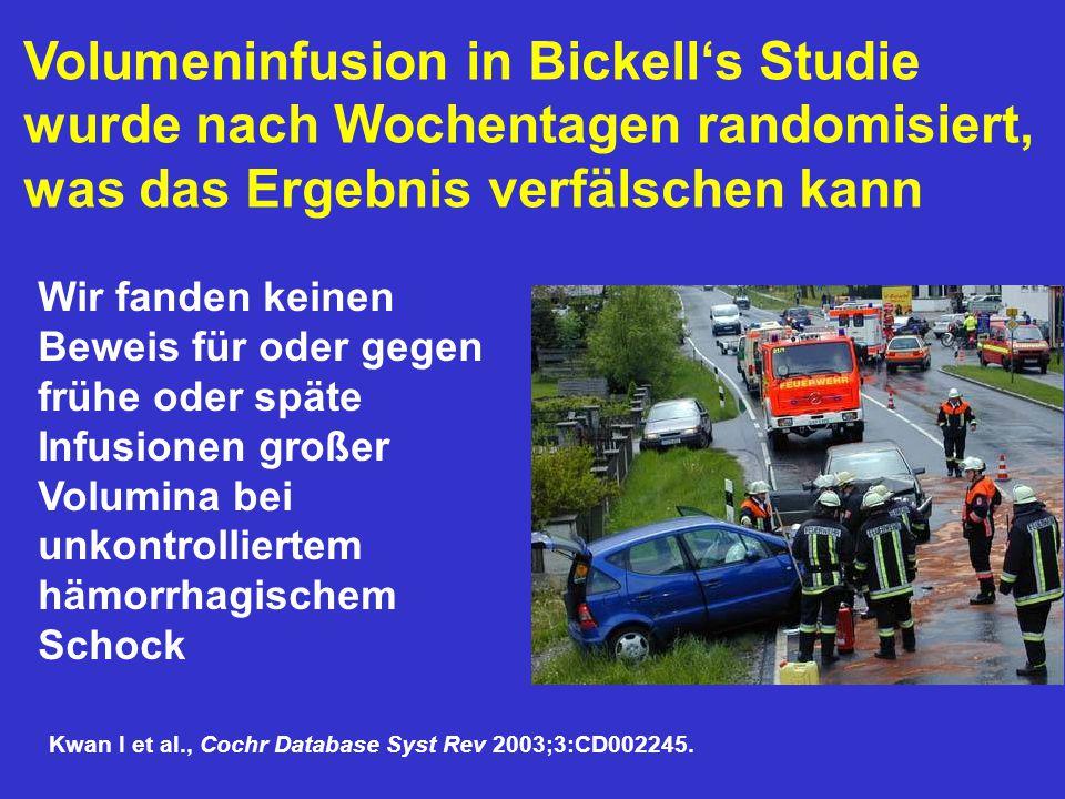 Volumeninfusion in Bickell's Studie wurde nach Wochentagen randomisiert, was das Ergebnis verfälschen kann