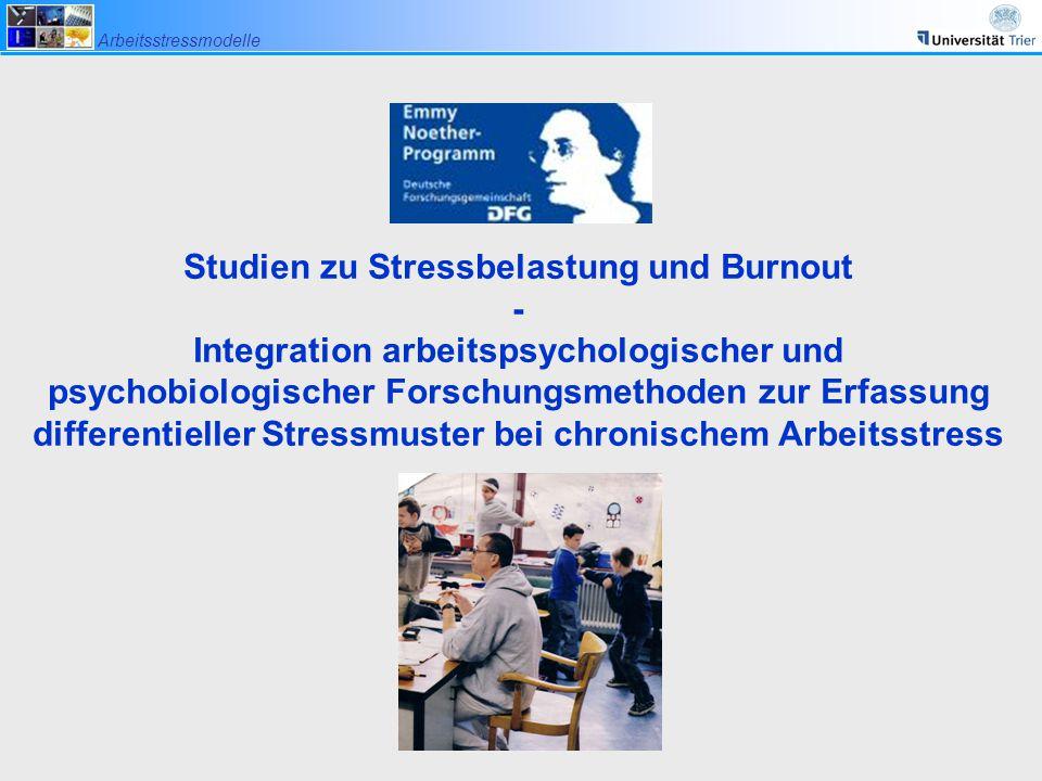 Studien zu Stressbelastung und Burnout - Integration arbeitspsychologischer und psychobiologischer Forschungsmethoden zur Erfassung differentieller Stressmuster bei chronischem Arbeitsstress