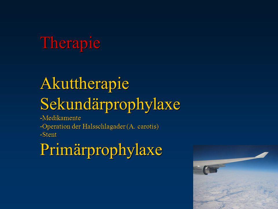 Therapie Akuttherapie Sekundärprophylaxe -Medikamente -Operation der Halsschlagader (A.