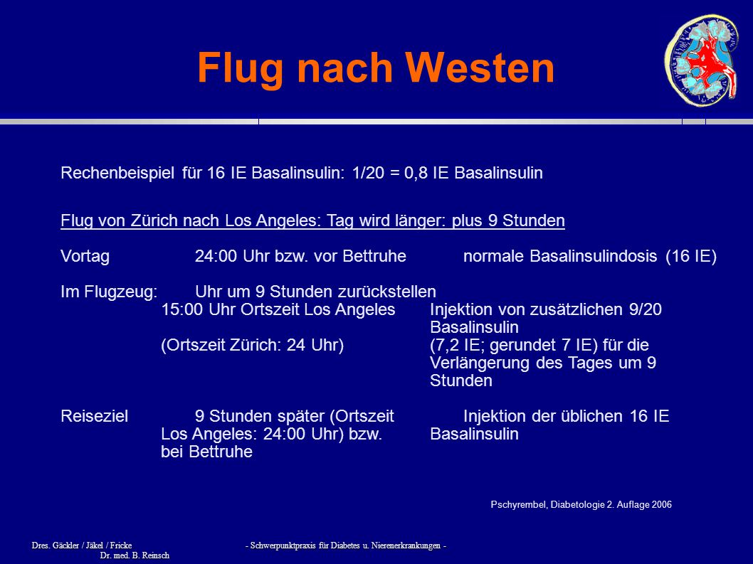 Flug nach Westen Rechenbeispiel für 16 IE Basalinsulin: 1/20 = 0,8 IE Basalinsulin.