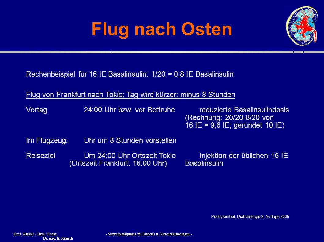Flug nach Osten Rechenbeispiel für 16 IE Basalinsulin: 1/20 = 0,8 IE Basalinsulin. Flug von Frankfurt nach Tokio: Tag wird kürzer: minus 8 Stunden.