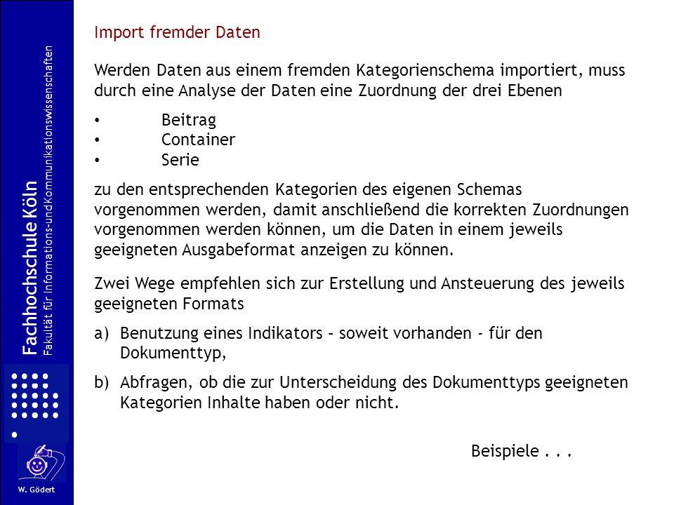 Import fremder Daten Werden Daten aus einem fremden Kategorienschema importiert, muss durch eine Analyse der Daten eine Zuordnung der drei Ebenen.