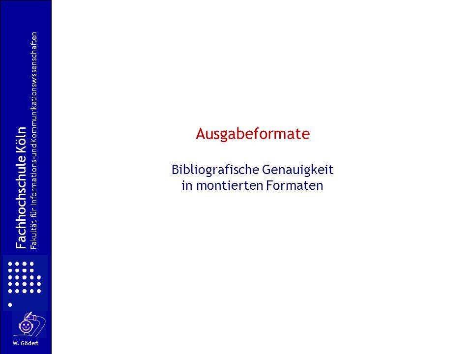 Ausgabeformate Bibliografische Genauigkeit in montierten Formaten