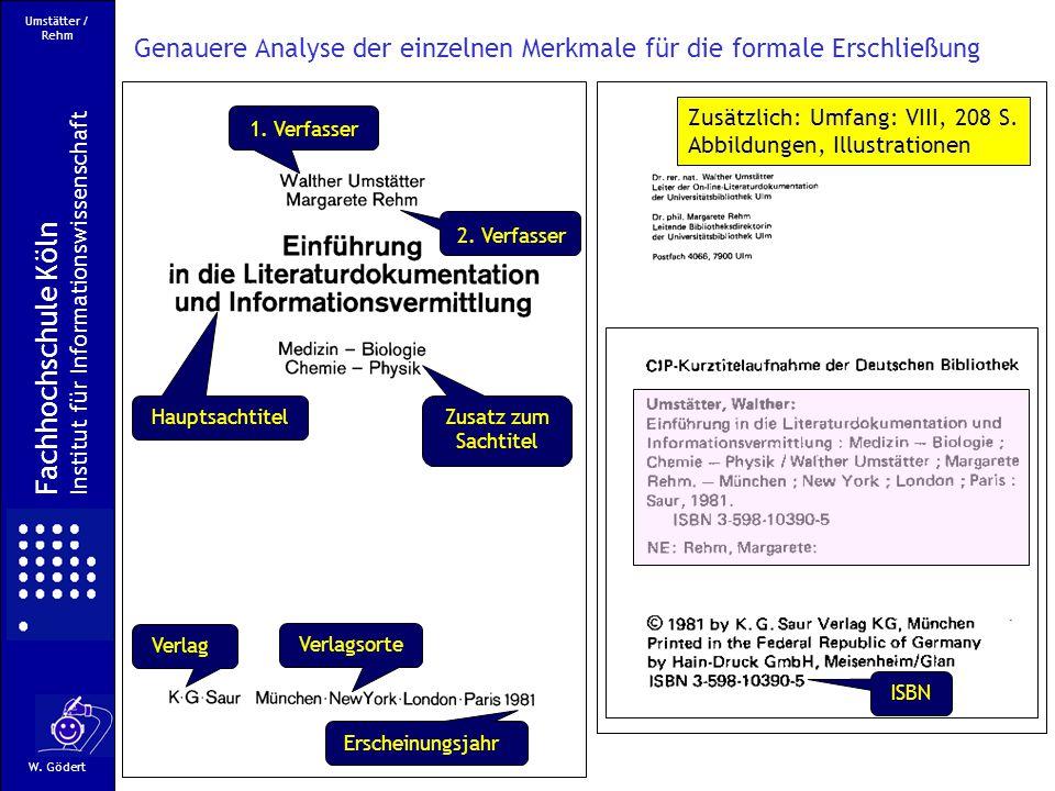 Umstätter / Rehm Genauere Analyse der einzelnen Merkmale für die formale Erschließung. Zusätzlich: Umfang: VIII, 208 S.