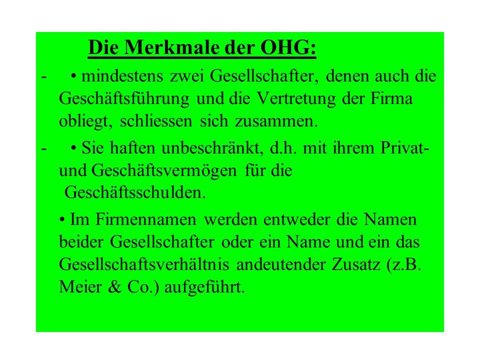 Die Merkmale der OHG:
