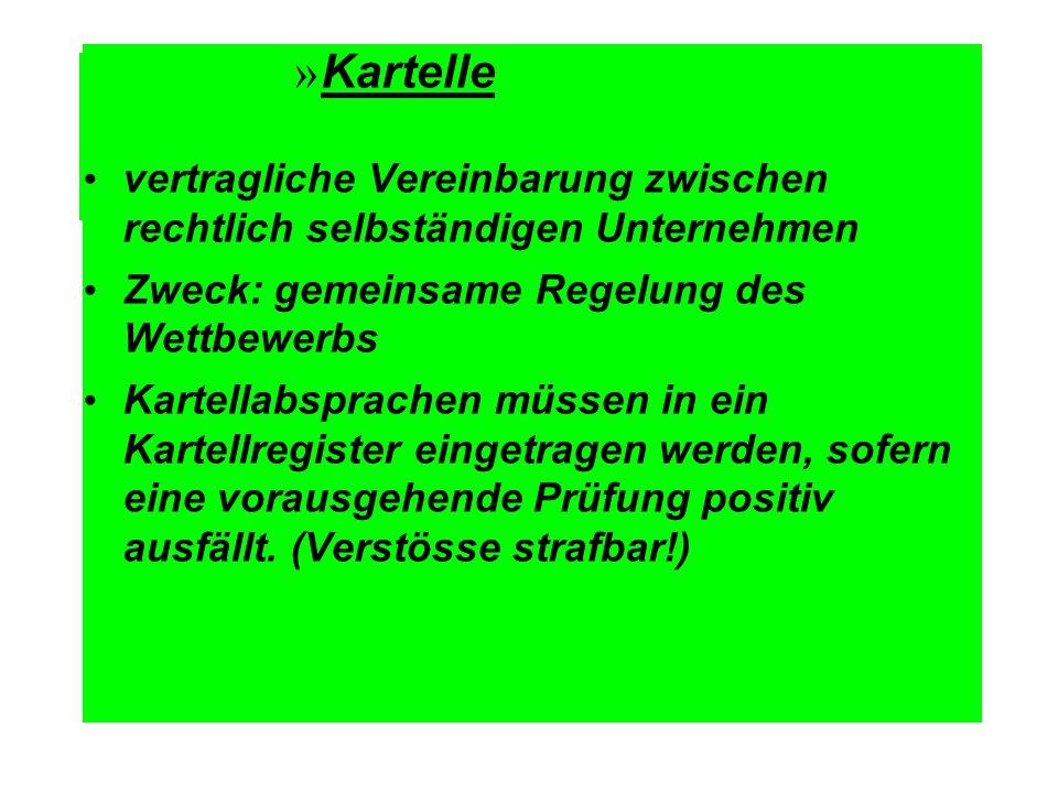 Kartelle vertragliche Vereinbarung zwischen rechtlich selbständigen Unternehmen. Zweck: gemeinsame Regelung des Wettbewerbs.