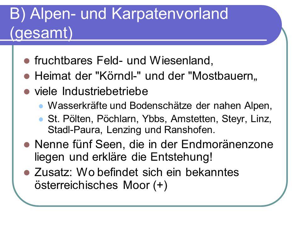 B) Alpen- und Karpatenvorland (gesamt)