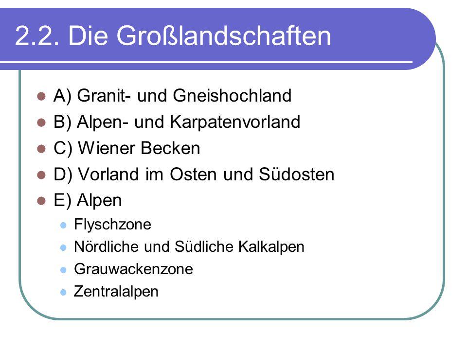 2.2. Die Großlandschaften A) Granit- und Gneishochland