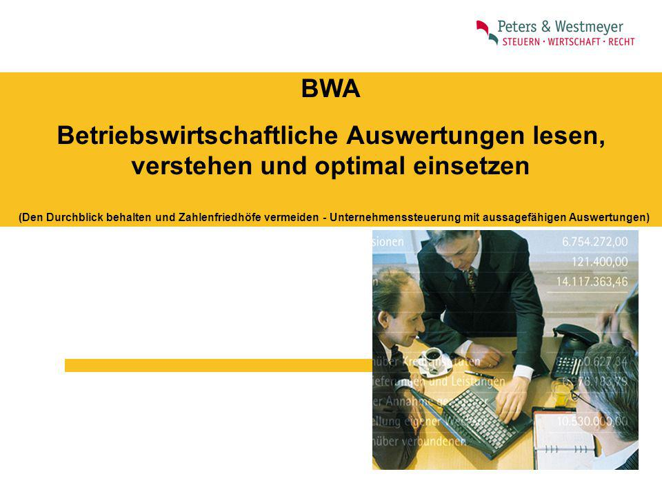 BWA Betriebswirtschaftliche Auswertungen lesen, verstehen und optimal einsetzen.