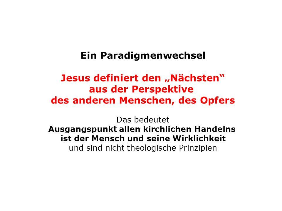 """Ein Paradigmenwechsel Jesus definiert den """"Nächsten"""