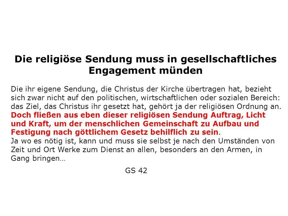 Die religiöse Sendung muss in gesellschaftliches Engagement münden