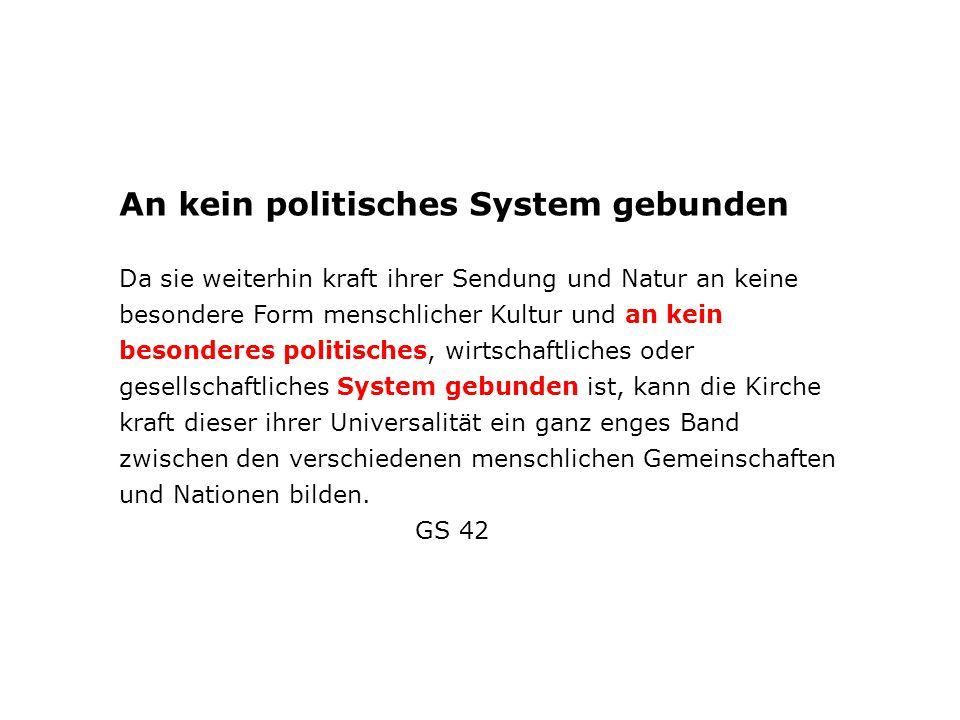 An kein politisches System gebunden
