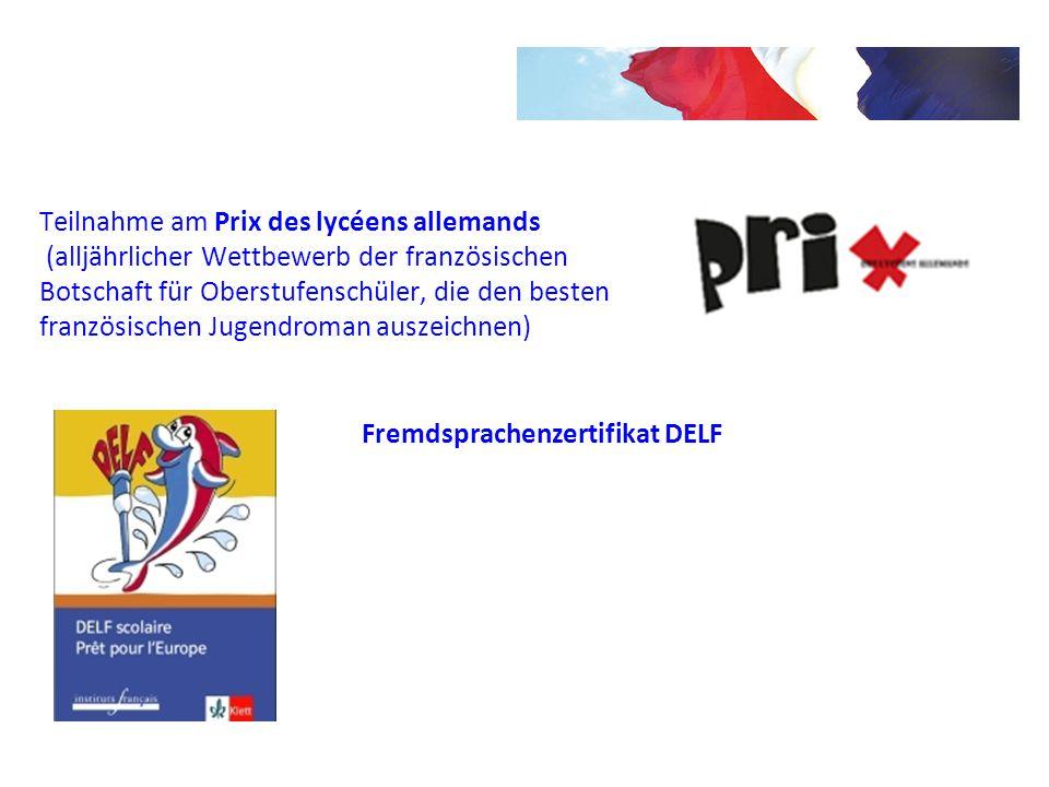 Teilnahme am Prix des lycéens allemands (alljährlicher Wettbewerb der französischen Botschaft für Oberstufenschüler, die den besten französischen Jugendroman auszeichnen)