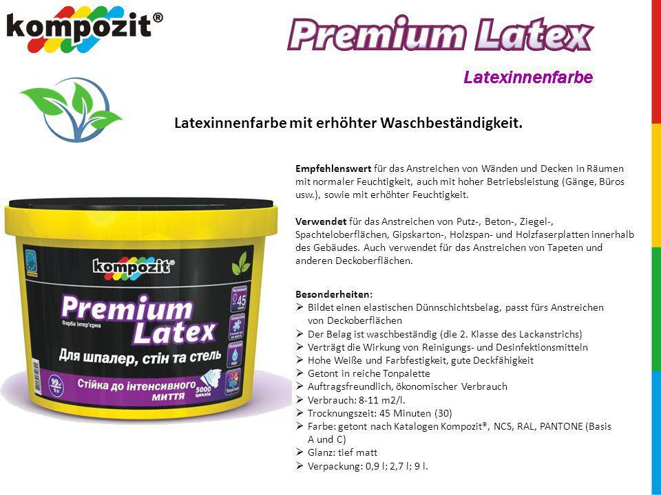 Latexinnenfarbe Latexinnenfarbe mit erhöhter Waschbeständigkeit.