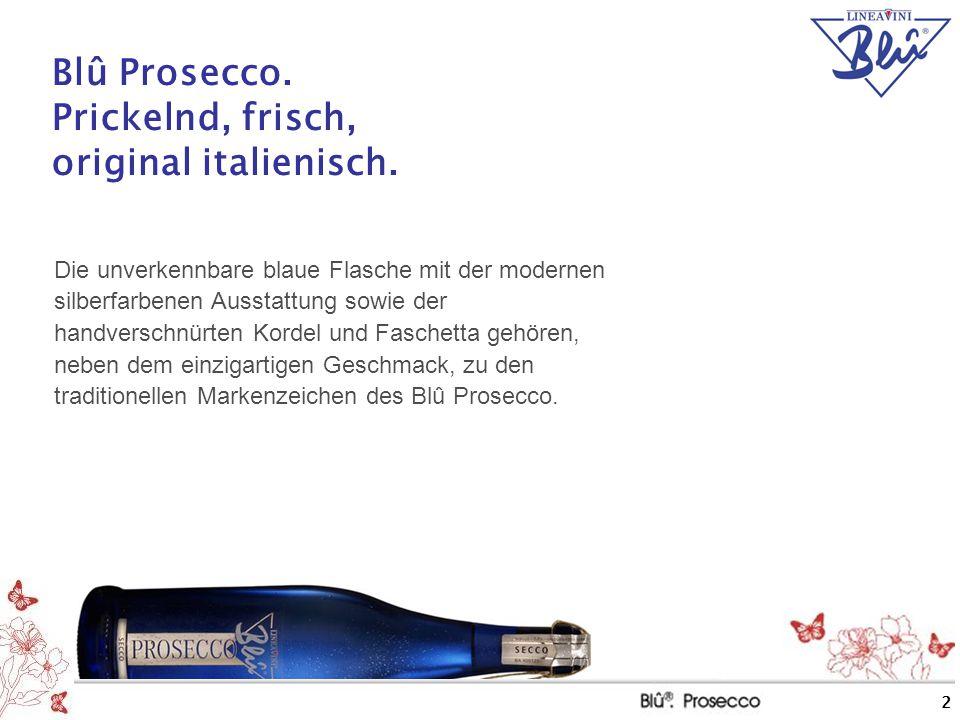 Blû Prosecco. Prickelnd, frisch, original italienisch.