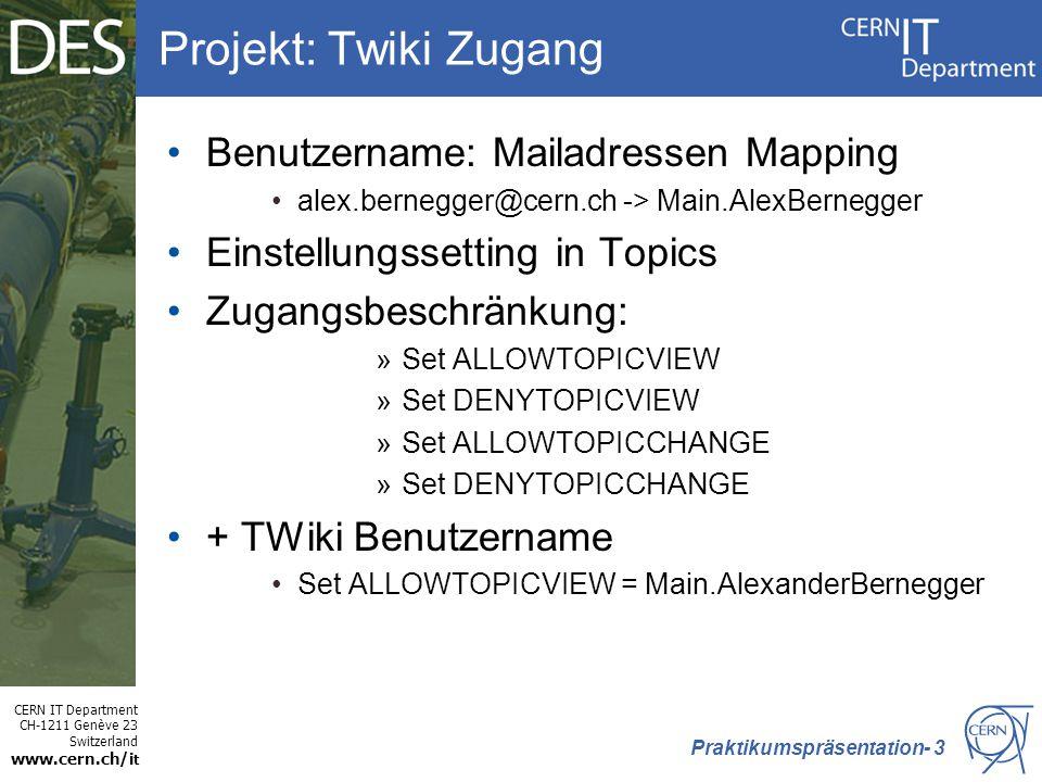 Projekt: Twiki Zugang Benutzername: Mailadressen Mapping