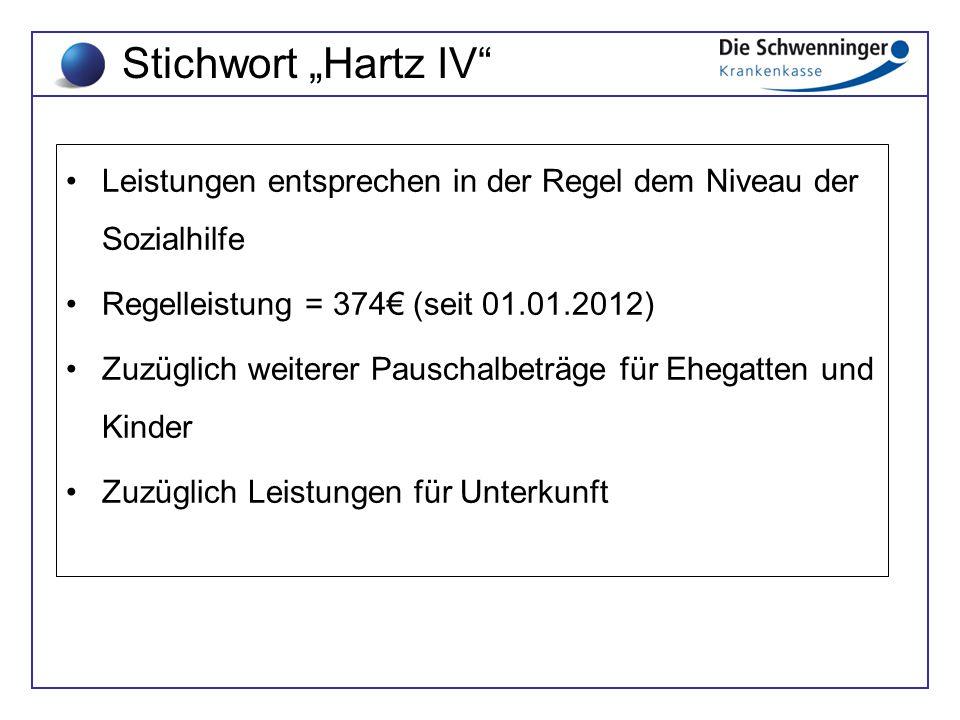 """Stichwort """"Hartz IV Leistungen entsprechen in der Regel dem Niveau der Sozialhilfe. Regelleistung = 374€ (seit 01.01.2012)"""