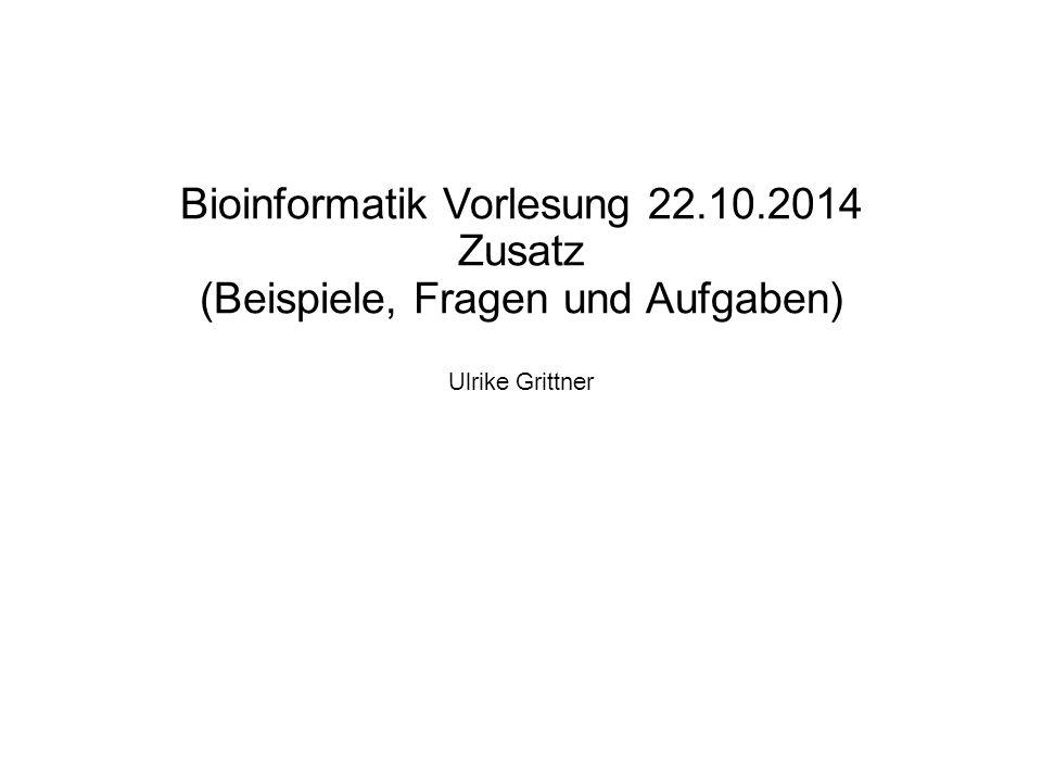 Bioinformatik Vorlesung 22. 10