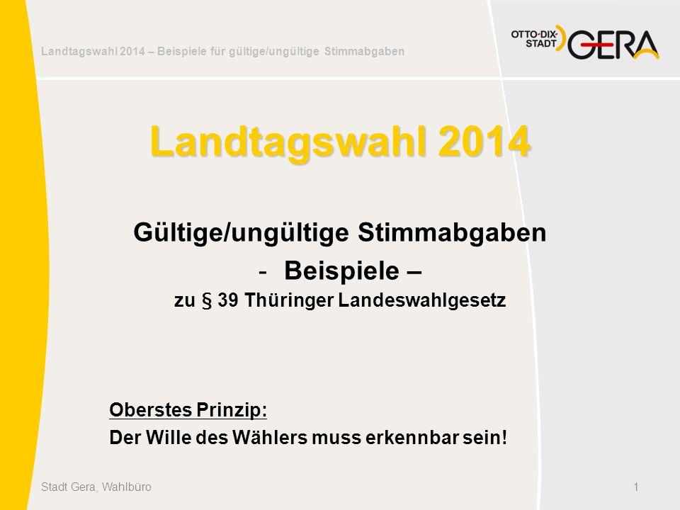 Gültige/ungültige Stimmabgaben zu § 39 Thüringer Landeswahlgesetz
