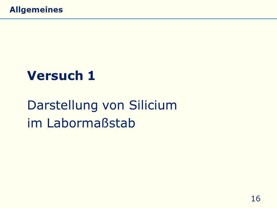 Versuch 1 Darstellung von Silicium im Labormaßstab