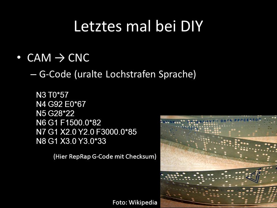 Letztes mal bei DIY CAM → CNC G-Code (uralte Lochstrafen Sprache)