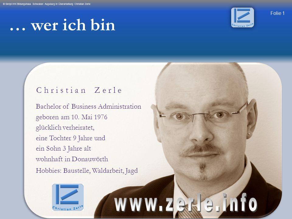 … wer ich bin www.zerle.info C h r i s t i a n Z e r l e