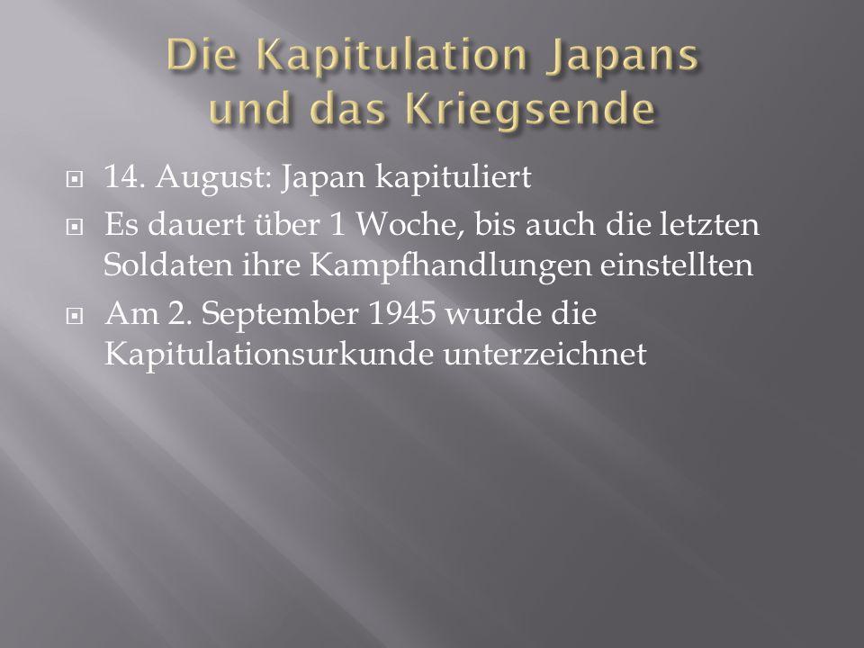 Die Kapitulation Japans und das Kriegsende