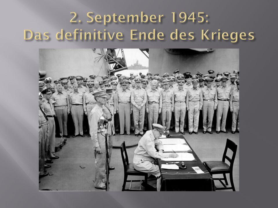 2. September 1945: Das definitive Ende des Krieges
