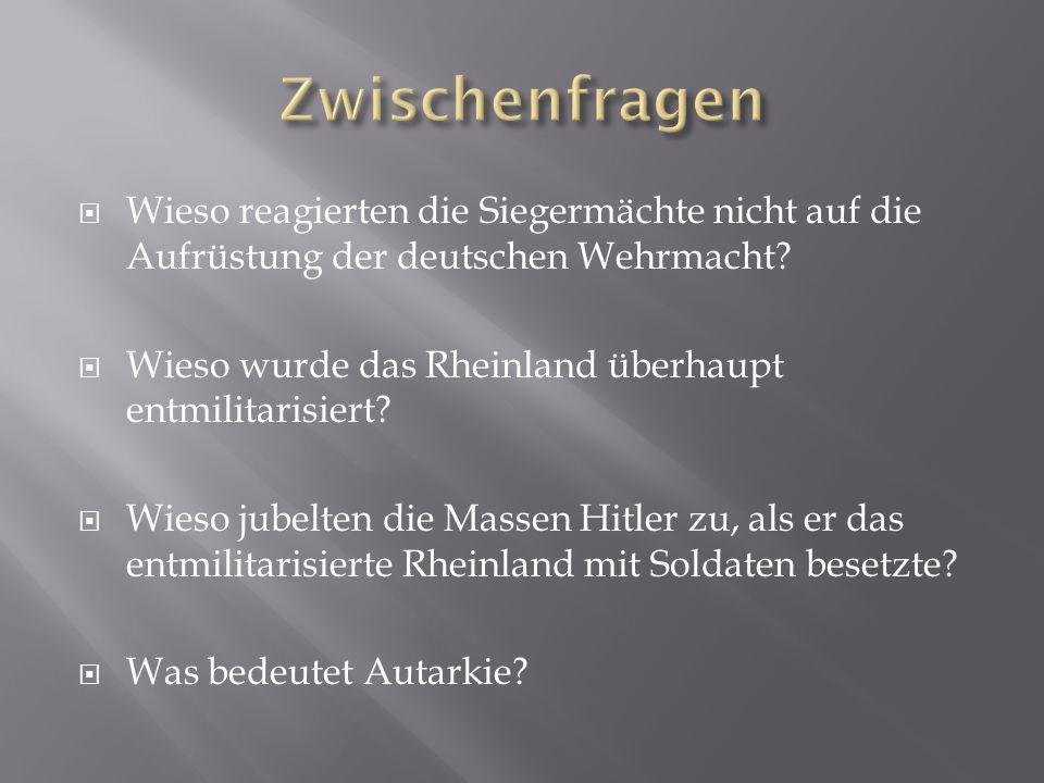 Zwischenfragen Wieso reagierten die Siegermächte nicht auf die Aufrüstung der deutschen Wehrmacht