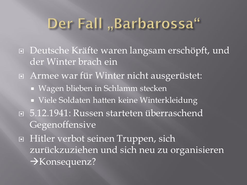"""Der Fall """"Barbarossa Deutsche Kräfte waren langsam erschöpft, und der Winter brach ein. Armee war für Winter nicht ausgerüstet:"""
