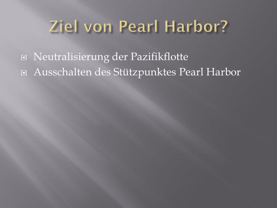 Ziel von Pearl Harbor Neutralisierung der Pazifikflotte