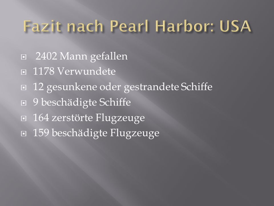 Fazit nach Pearl Harbor: USA