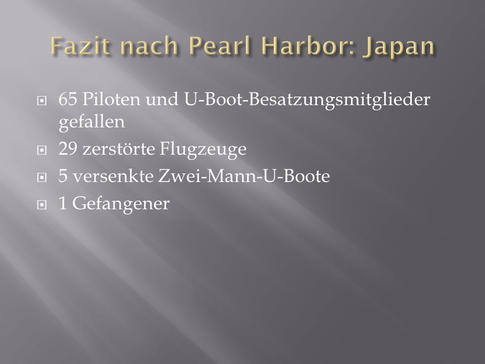 Fazit nach Pearl Harbor: Japan