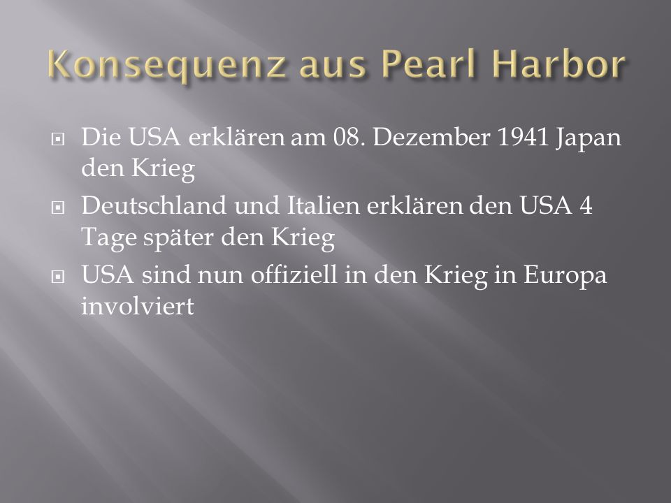 Konsequenz aus Pearl Harbor