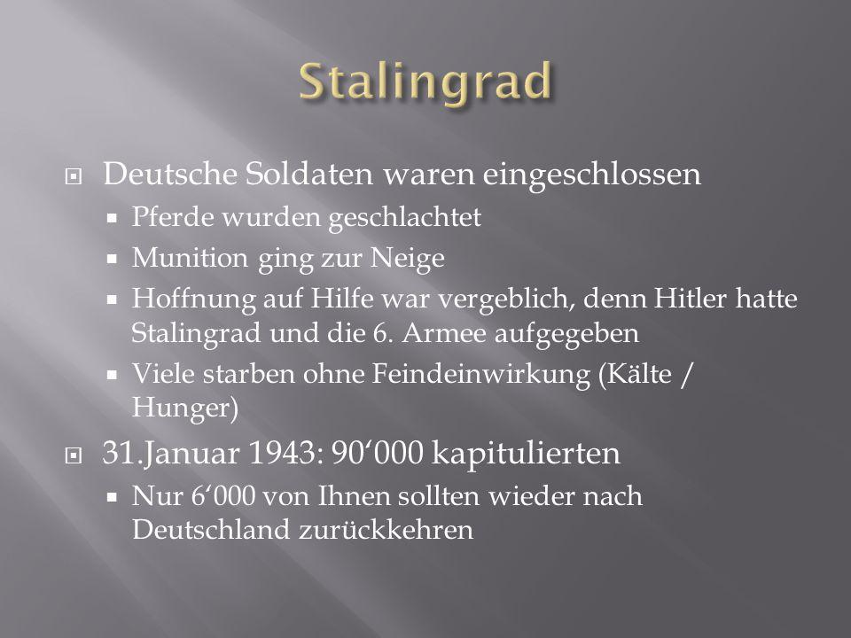 Stalingrad Deutsche Soldaten waren eingeschlossen