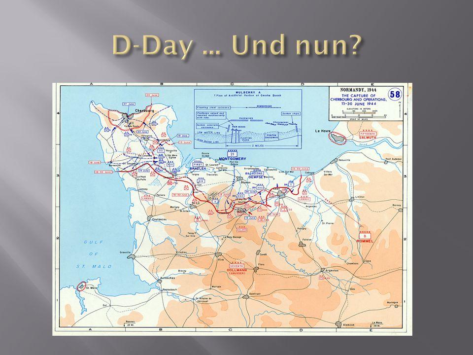 D-Day ... Und nun